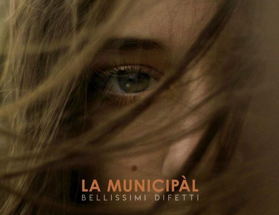 Musica Italiana, Recensioni. Bellissimi difetti, le istantanee di provincia scattate da La Municipàl