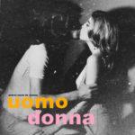 """Musica Italiana, Recensioni. Andrea Laszlo De Simone sogna l'amore in """"Uomo Donna"""" e crea un capolavoro"""