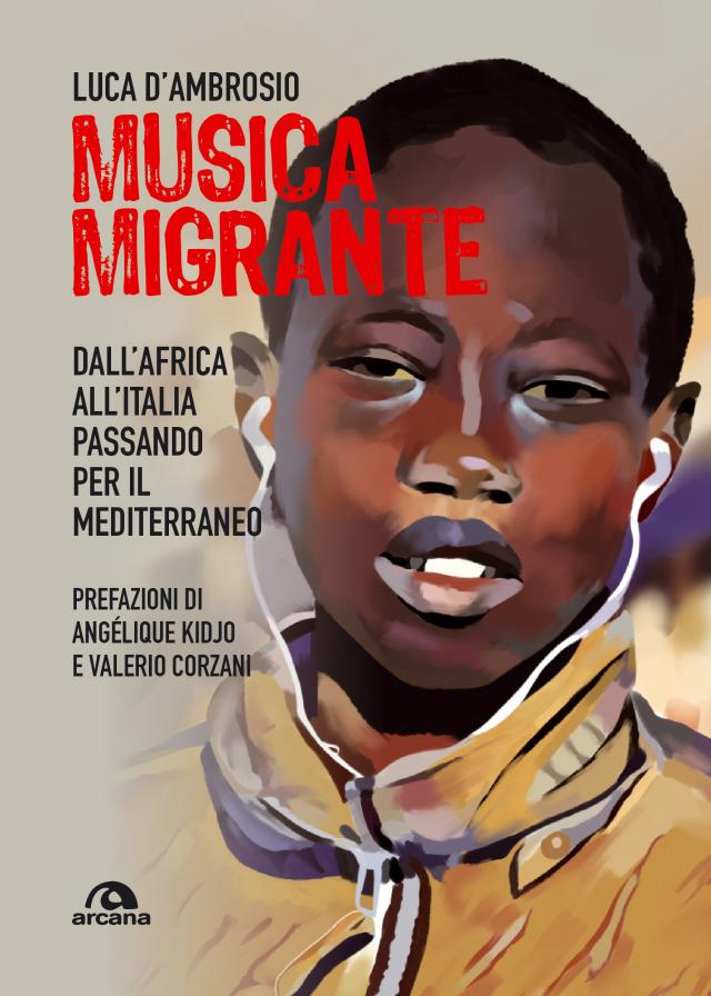 """Libri. Dall'Africa all'Italia, alla scoperta della """"Musica Migrante"""" di Luca D'Ambrosio"""