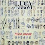 """MEI, Recensioni. 3 motivi per riascoltare """"Persone silenziose"""" di Luca Carboni"""