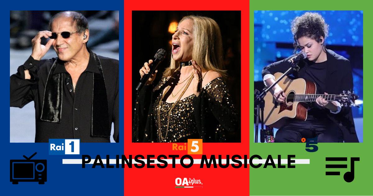 Rubrica, PALINSESTO MUSICALE. Da Una Storia da Cantare con Celentano ad Amici 19 e l'omaggio a Barbra Streisand: tutti i programmi musicali da guardare