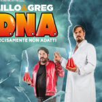 Cinema, LA FABBRICA DEI SOGNI. D.N.A. (DECISAMENTE NON ADATTI) di Lillo e Greg esce il 30 aprile on demand!