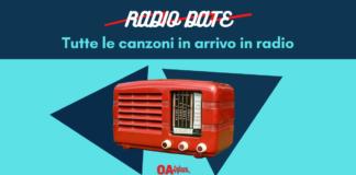 Radio date: tutte le canzoni che saranno in rotazione radiofonica