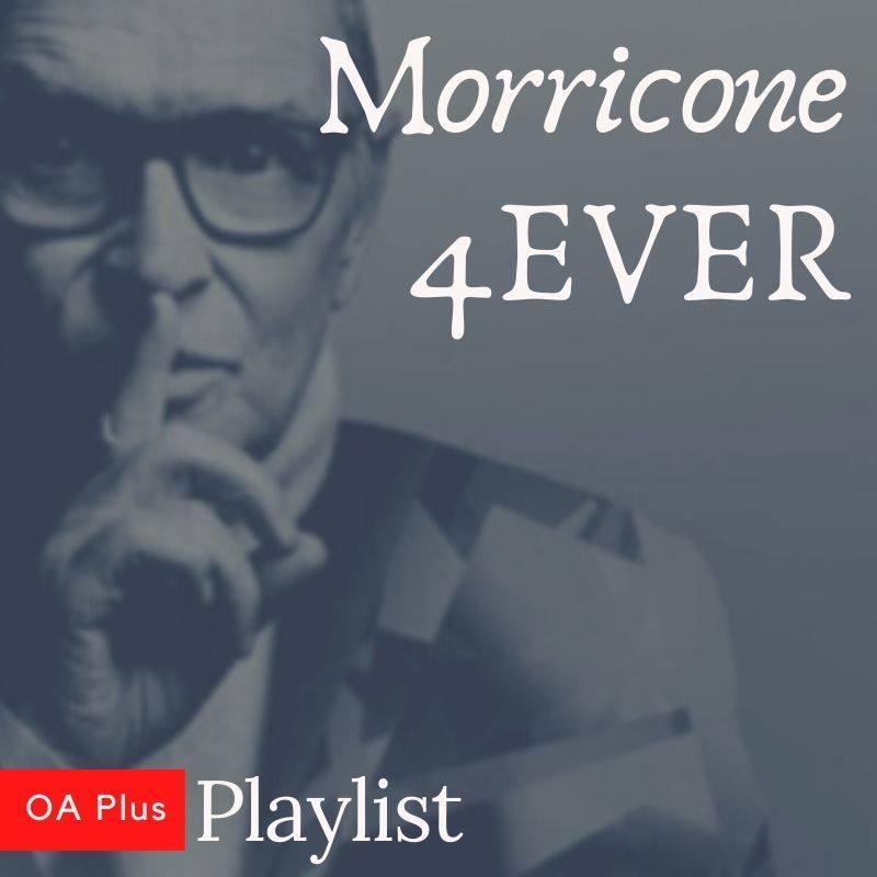 Morricone 4EVER! Una playlist per ricordare la sua immensa musica