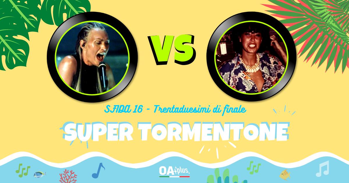 """SUPER TORMENTONE: """"Maracaibo"""" di Lu Colombo VS """"Camminando camminando"""" di Anna Oxa – Vota il tuo preferito"""