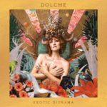 """Dolche e l'importanza dell'urgenza espressiva in """"Exotic Diorama"""""""