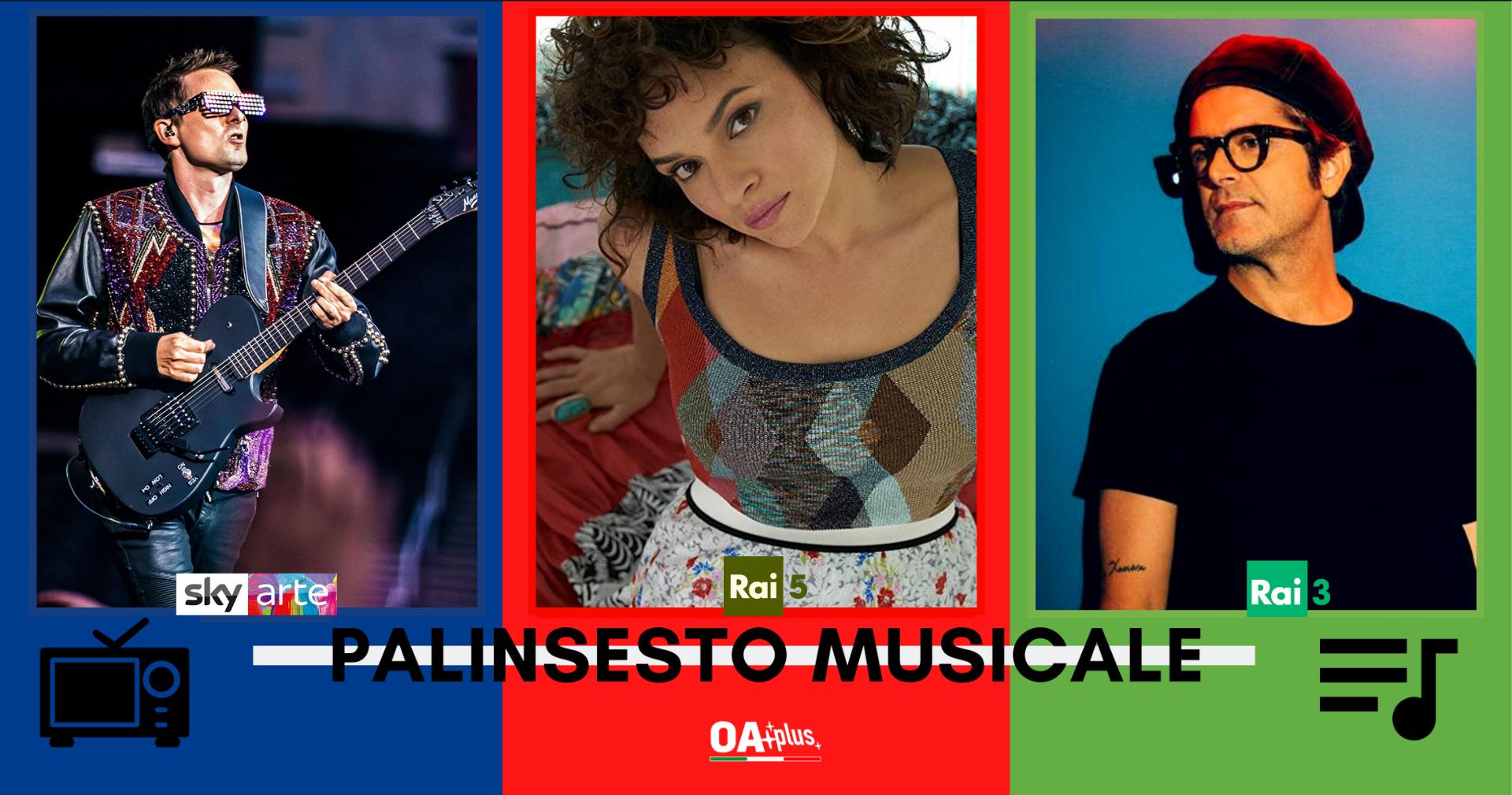 Rubrica, PALINSESTO MUSICALE: Muse, Norah Jones, Samuele Bersani