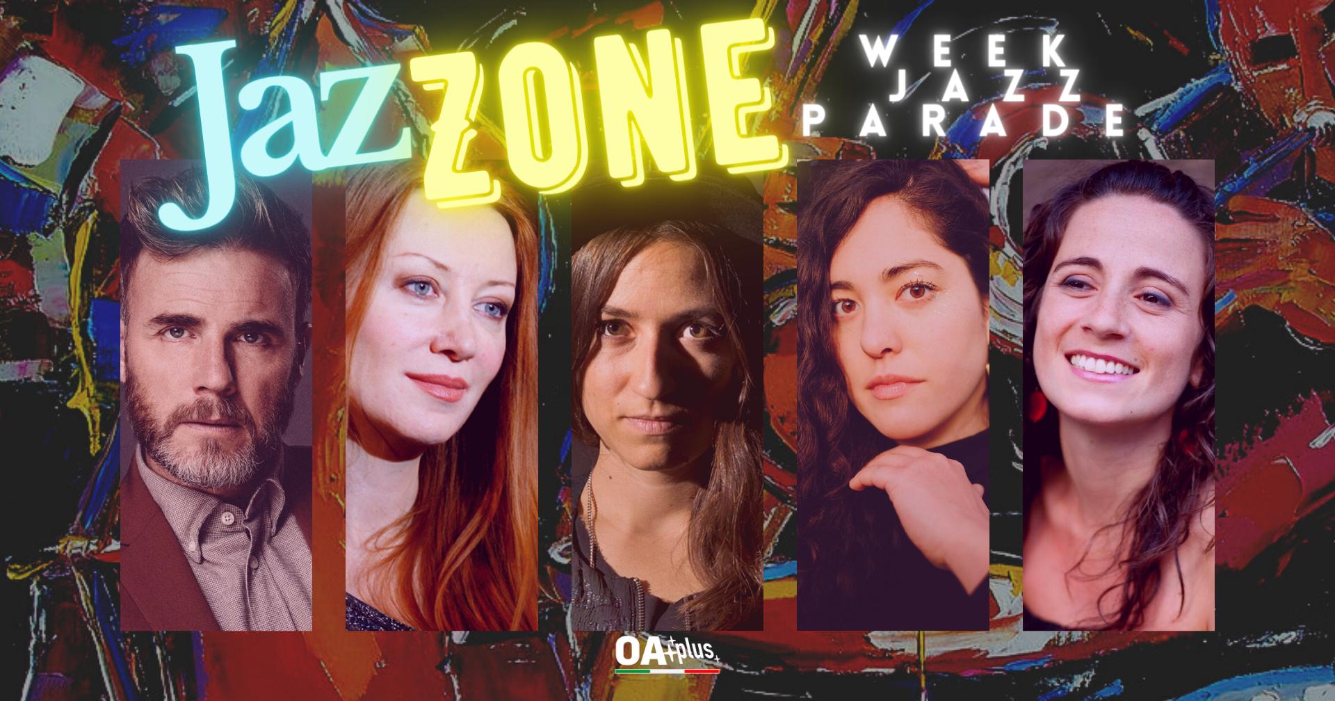 Rubrica, JazZONE. Gary Barlow, Valentina Mattarozzi, Lucia Cadotsch, Yumi Ito, Sofia Ribeiro