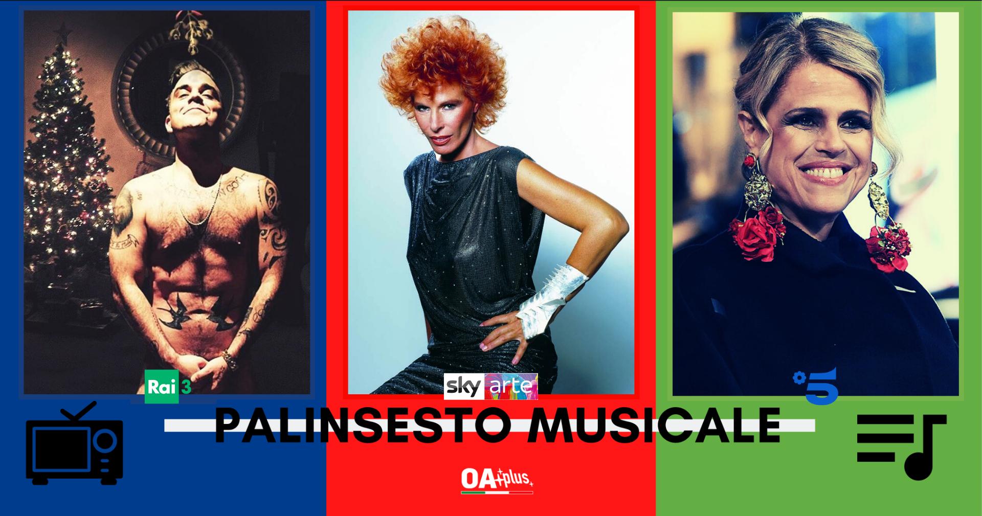 Rubrica, PALINSESTO MUSICALE: Robbie Williams, Ornella Vanoni, Tosca