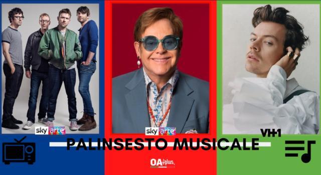 Rubrica, PALINSESTO MUSICALE: Blur, Elton John, Harry Styles