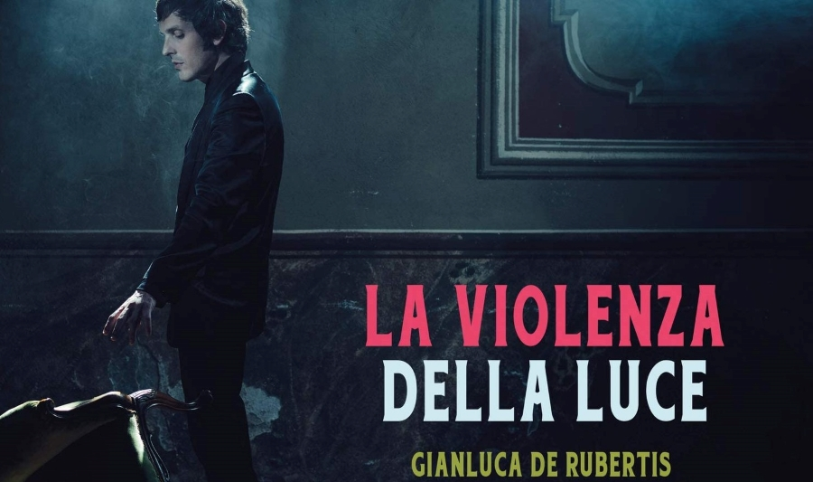 "Gianluca De Rubertis, ""La violenza della luce"": lunga vita al pop d'autore"