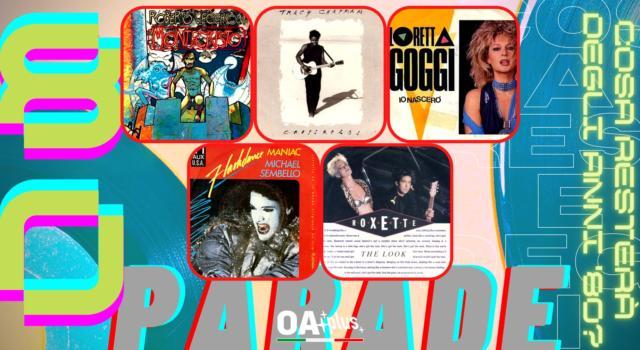 Rubrica, 80PARADE. Roberto Vecchioni, Tracy Chapman, Loretta Goggi, Michael Sembello, Roxette