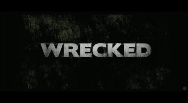 """""""Wrecked"""""""
