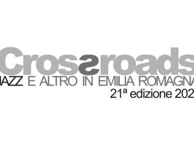 Crossroads 2021, jazz e altro in Emilia Romagna. Ecco il cast artisti e il calendario concerti del Festival