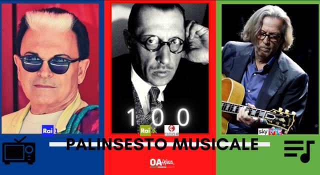 Rubrica, PALINSESTO MUSICALE: Cristiano Malgioglio, Igor Straviskij, Eric Clapton