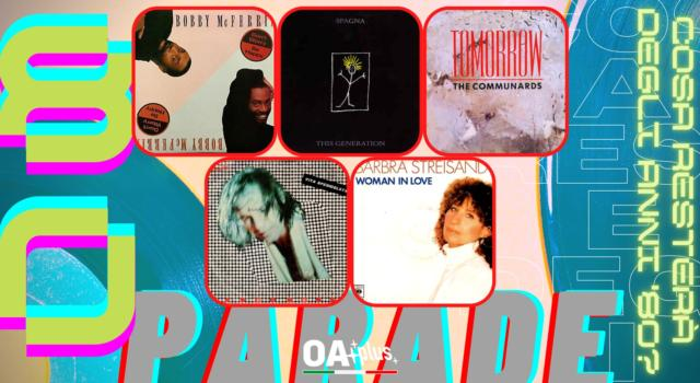 Rubrica, 80PARADE. Bobby McFerrin, Ivana Spagna, The Communards, Vasco Rossi, Barbra Streisand