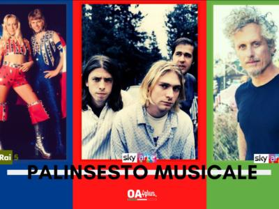 Rubrica, PALINSESTO MUSICALE: Abba, Nirvana, Nicolò Fabi