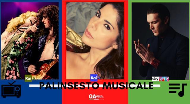 Rubrica, PALINSESTO MUSICALE: Led Zeppelin, Mietta, Giovanni Caccamo