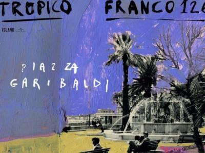 Piazza Garibaldi: la malinconia sospesa di Tropico e Franco126